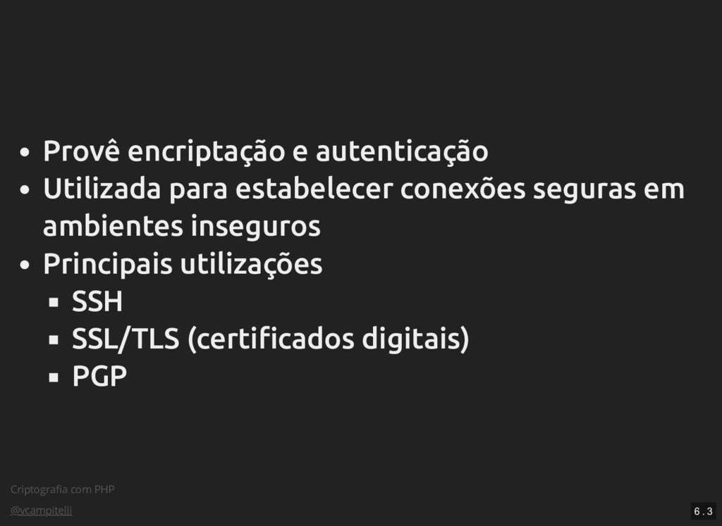 Criptografia com PHP @vcampitelli Provê encripta...