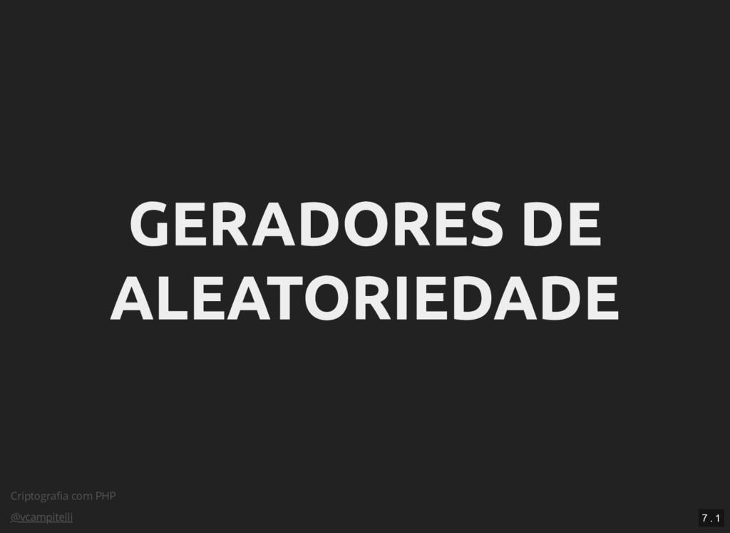 Criptografia com PHP @vcampitelli GERADORES DE G...