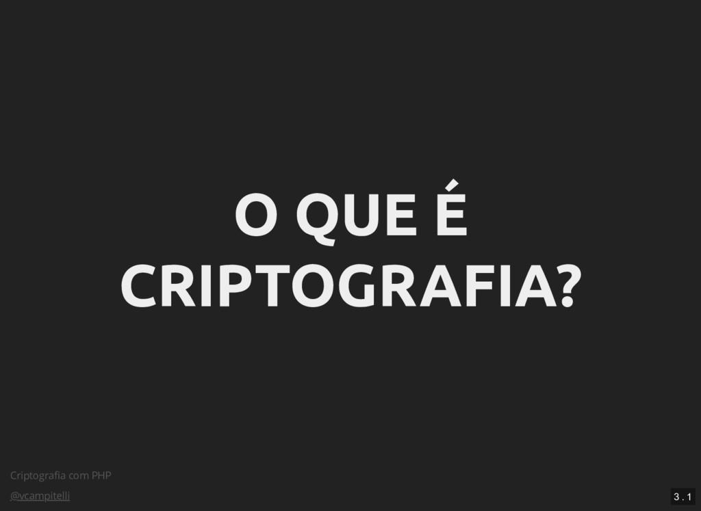 Criptografia com PHP @vcampitelli O QUE É O QUE ...