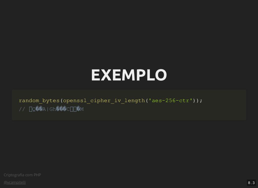 Criptografia com PHP @vcampitelli EXEMPLO EXEMPL...