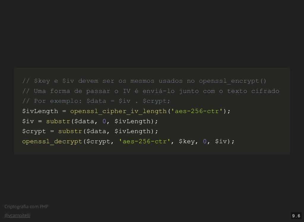 Criptografia com PHP @vcampitelli // $key e $iv ...