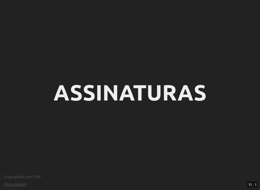 Criptografia com PHP @vcampitelli ASSINATURAS AS...