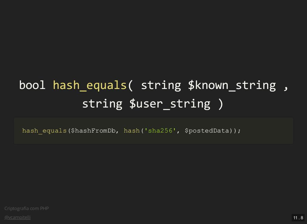 Criptografia com PHP @vcampitelli bool bool hash...