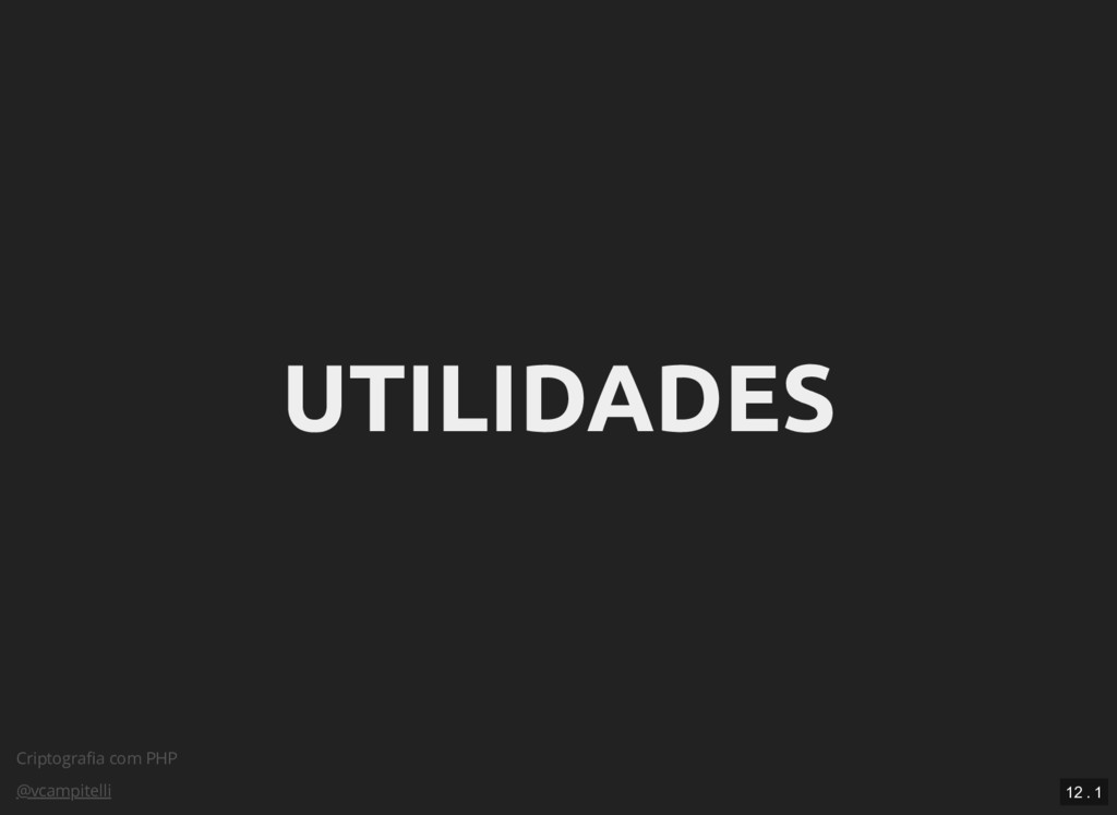 Criptografia com PHP @vcampitelli UTILIDADES UTI...