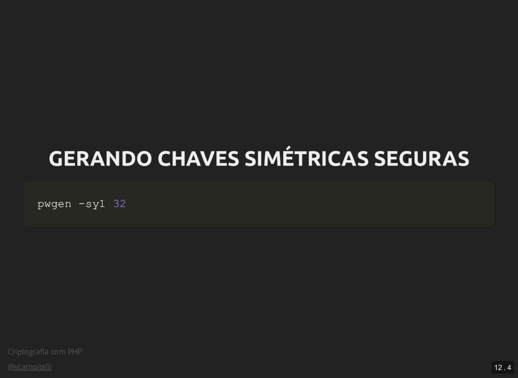 Criptografia com PHP @vcampitelli GERANDO CHAVES...