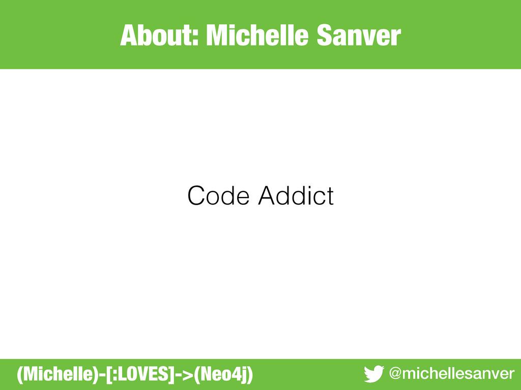 About: Michelle Sanver @michellesanver Code Add...