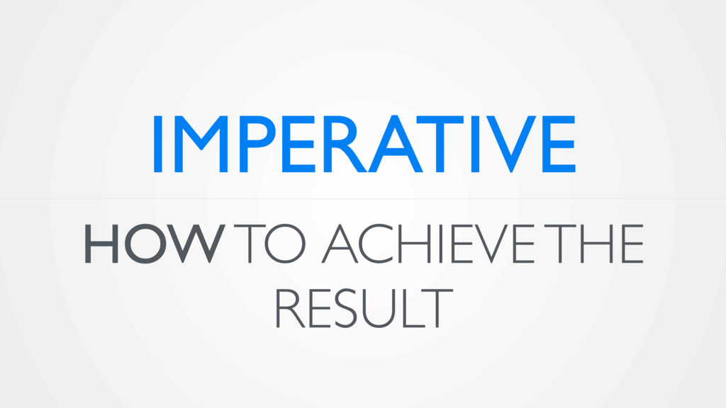 HOW TO ACHIEVE THE RESULT IMPERATIVE