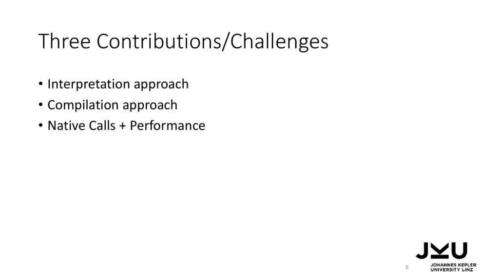 Three Contributions/Challenges • Interpretation...