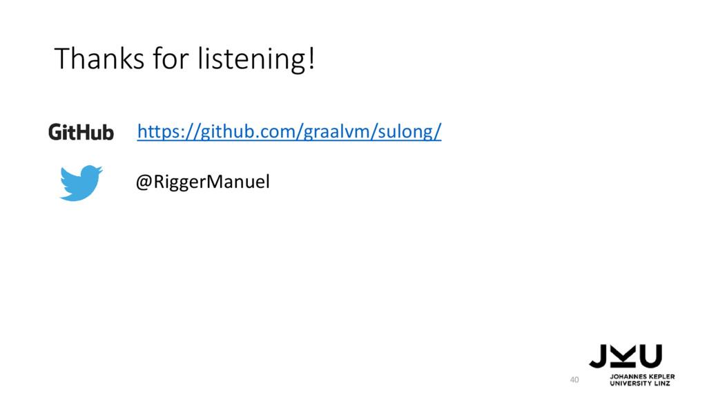 Thanks for listening! 40 https://github.com/gra...