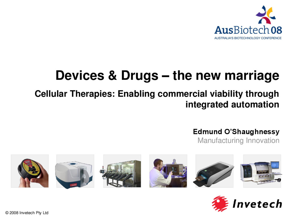 Devices & Drugs – the new marriage Cellular The...