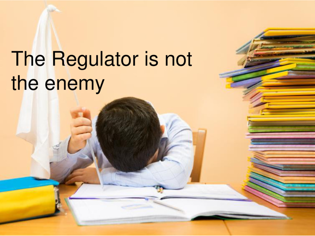 The Regulator is not the enemy