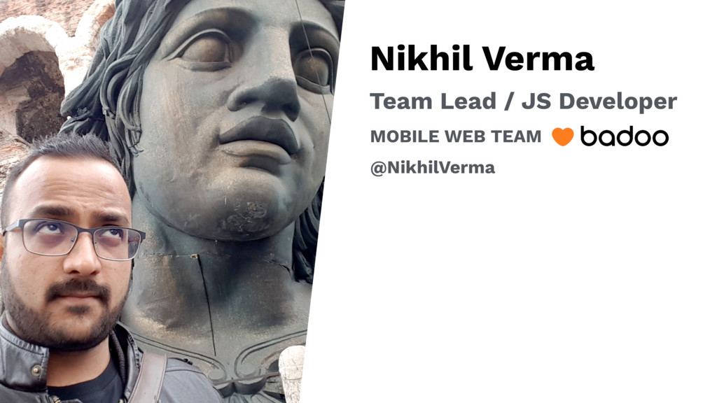 Nikhil Verma Team Lead / JS Developer MOBILE WE...