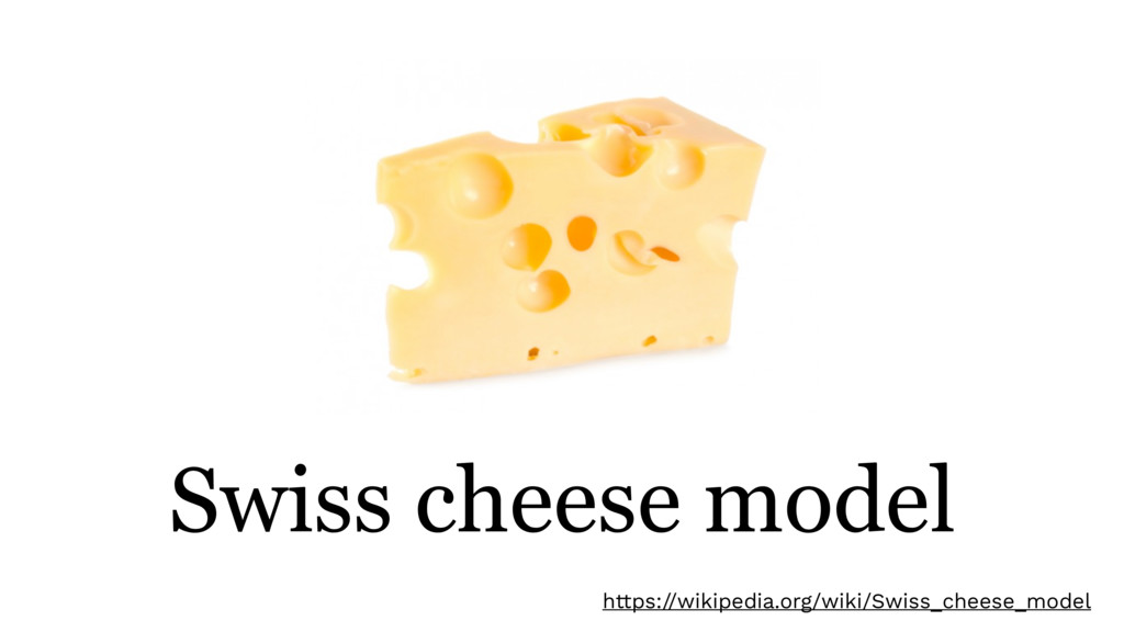 Swiss cheese model https://wikipedia.org/wiki/S...