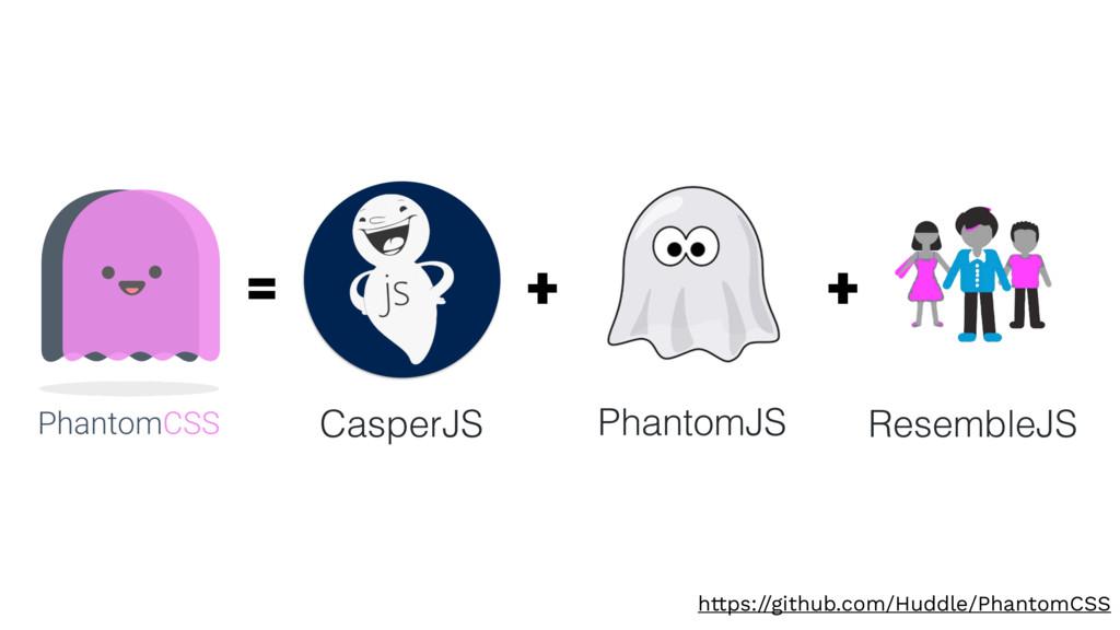 https://github.com/Huddle/PhantomCSS CasperJS P...