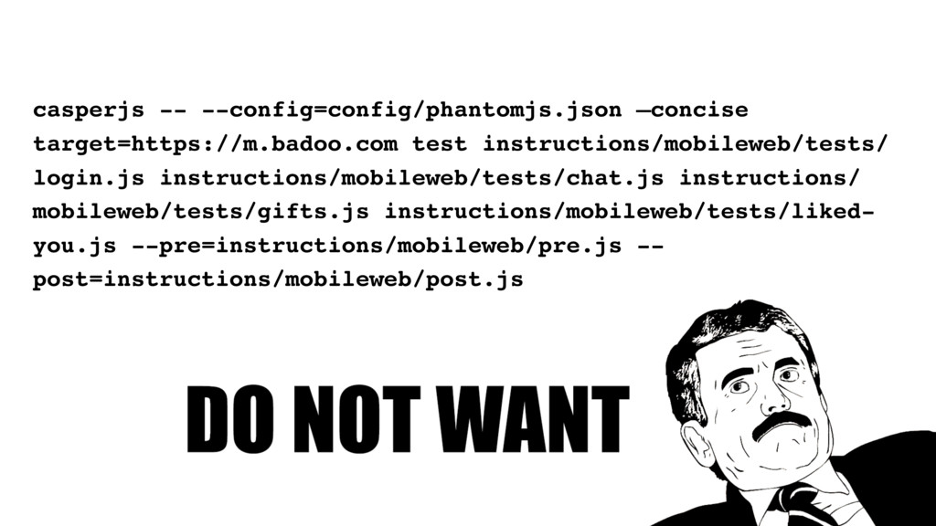 casperjs -- --config=config/phantomjs.json —con...