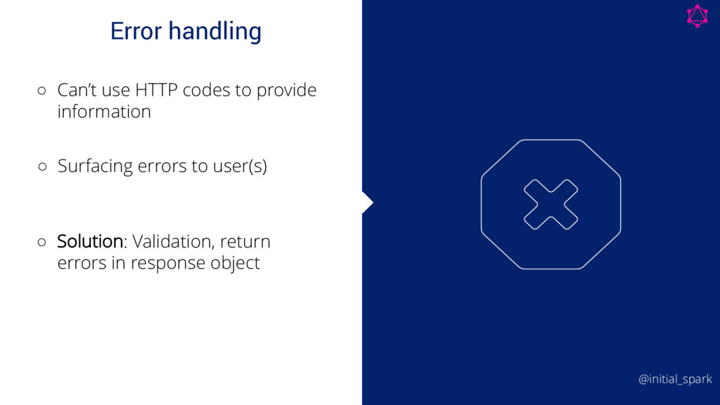 Error handling ◦ Can't use HTTP codes to provid...