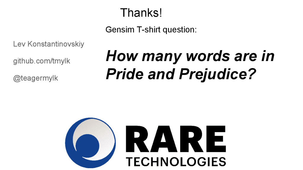 Thanks! Lev Konstantinovskiy github.com/tmylk @...