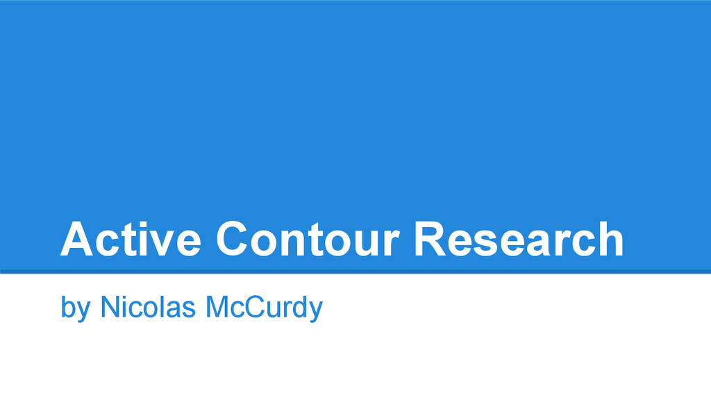 Active Contour Research by Nicolas McCurdy