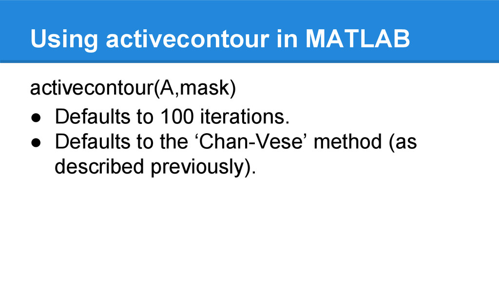 Using activecontour in MATLAB activecontour(A,m...