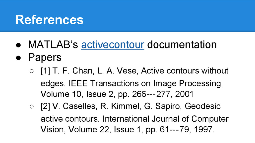 References ● MATLAB's activecontour documentati...