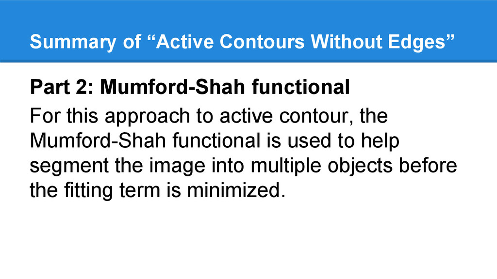 Part 2: Mumford-Shah functional For this approa...