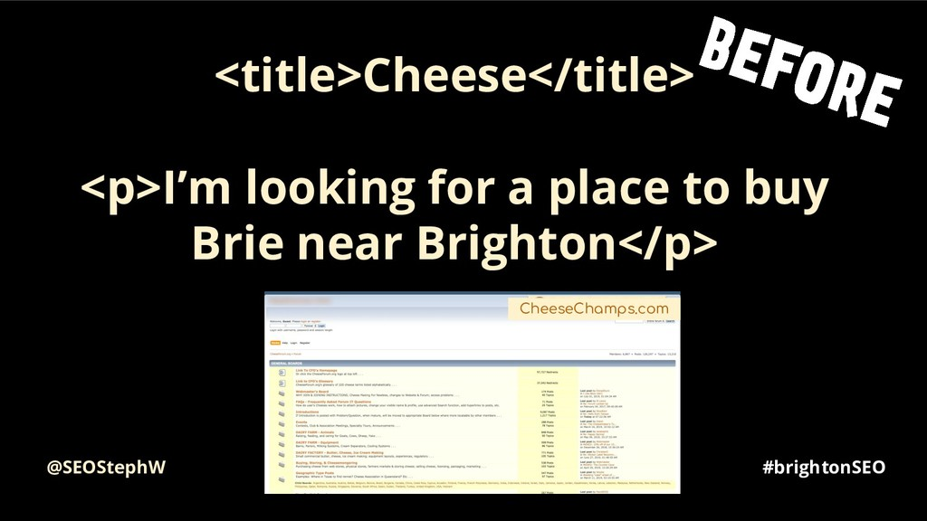 #brightonSEO <title>Cheese</title> <p>I'm looki...