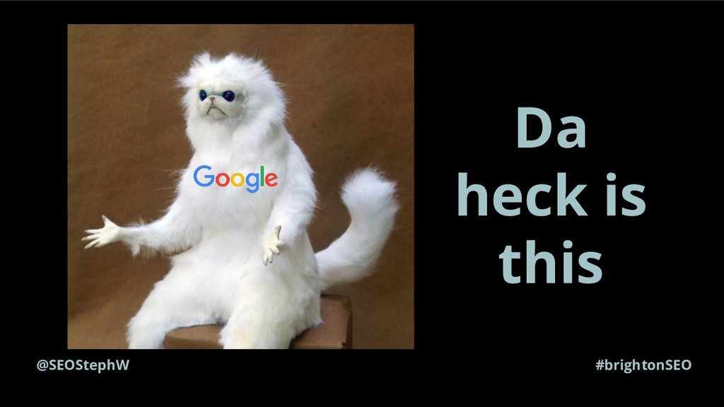 @SEOStephW #brightonSEO Da heck is this