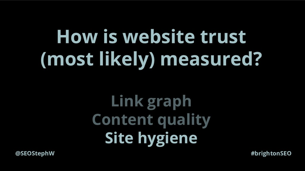 @SEOStephW #brightonSEO How is website trust (m...