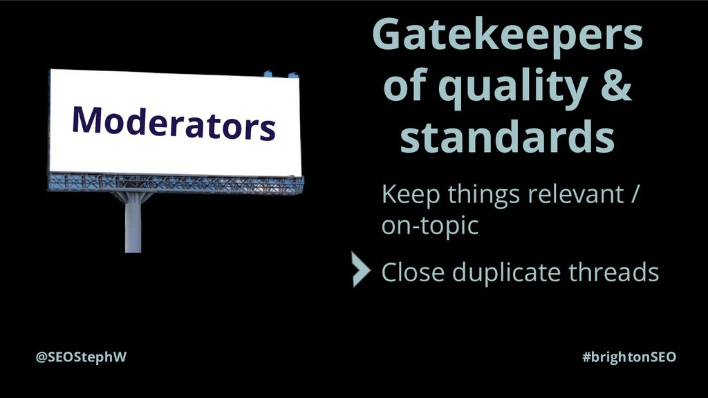 @SEOStephW #brightonSEO Gatekeepers of quality ...