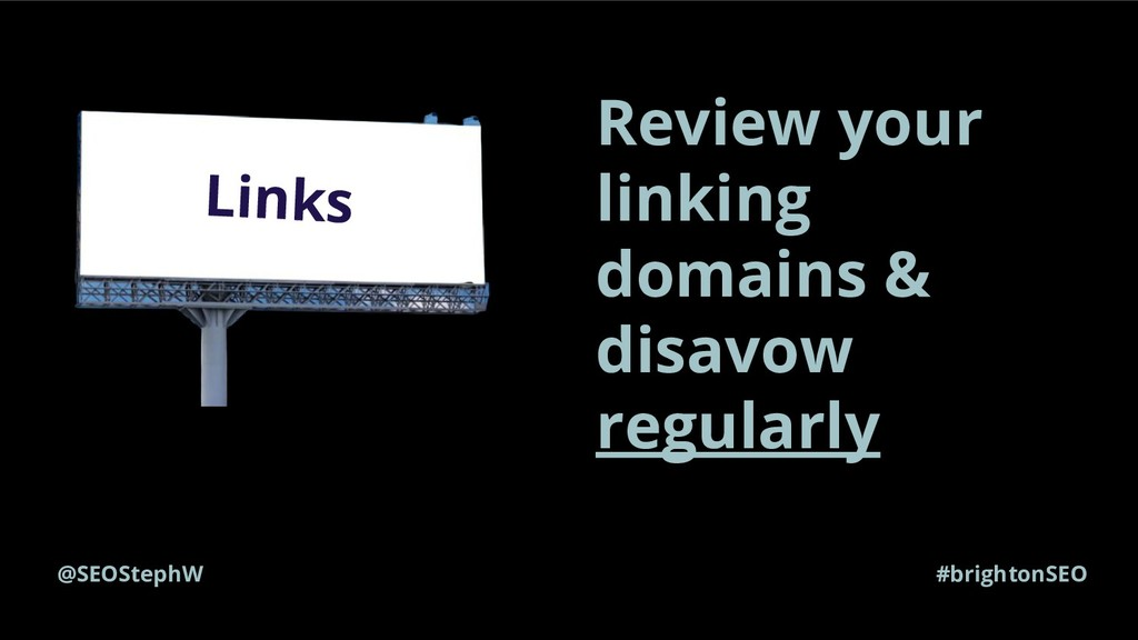 @SEOStephW #brightonSEO Links Review your linki...