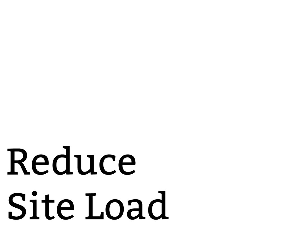 Reduce Site Load