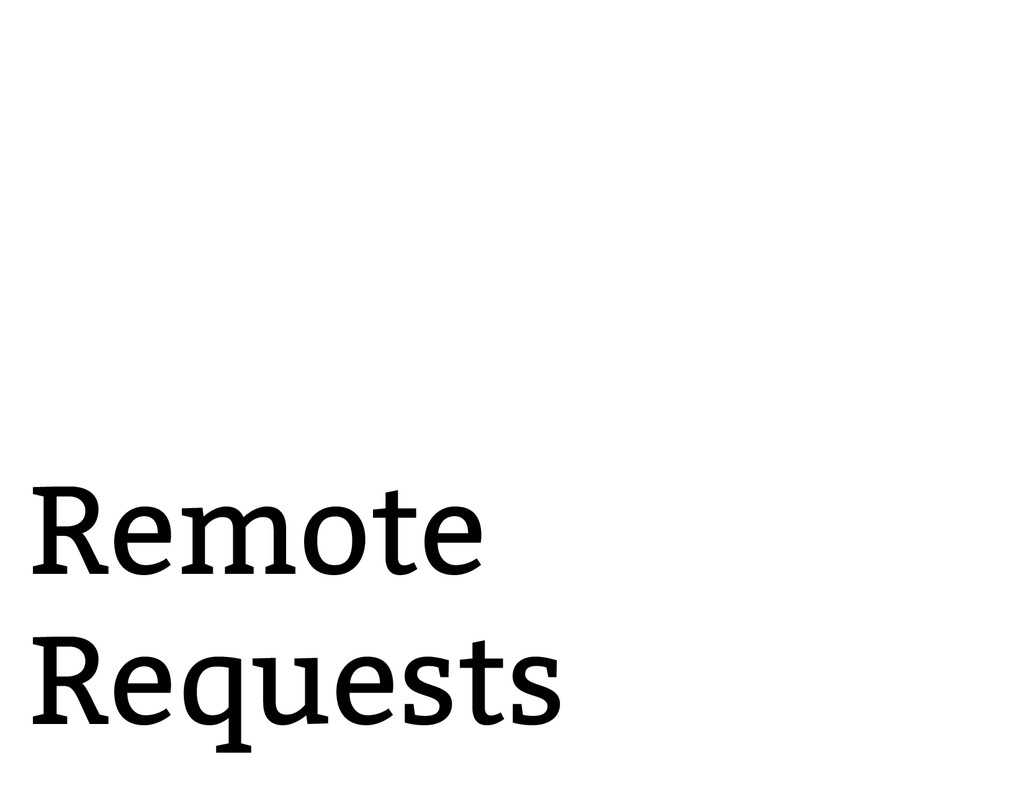 Remote Requests