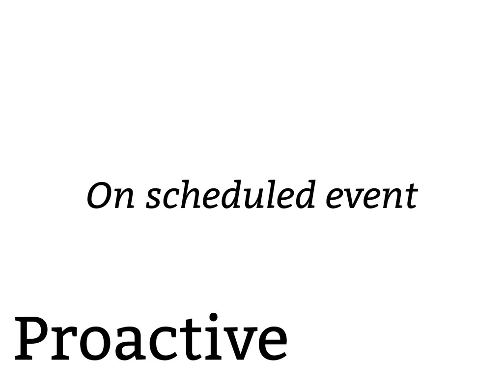 Proactive On scheduled event