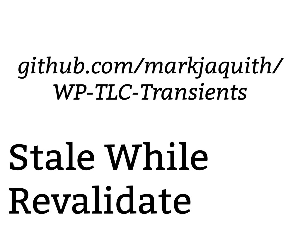 Stale While Revalidate github.com/markjaquith/ ...