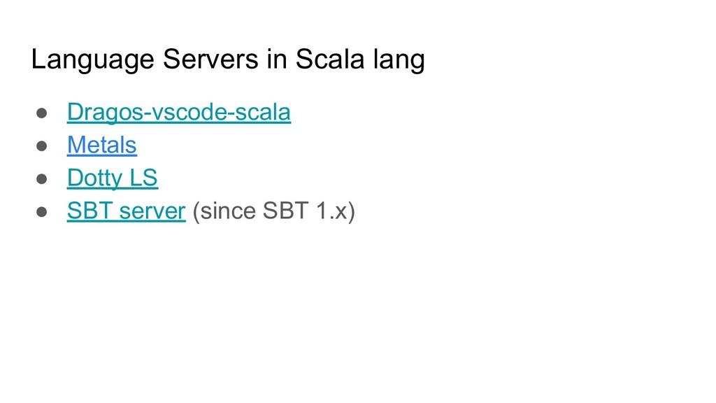Language Servers in Scala lang ● Dragos-vscode-...