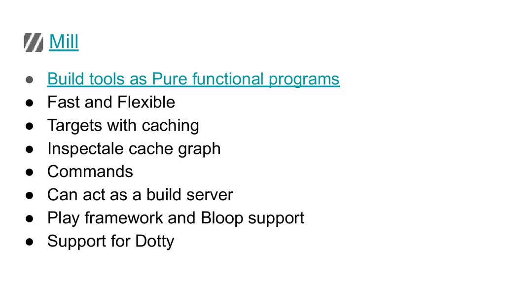 Mill ● Build tools as Pure functional programs ...