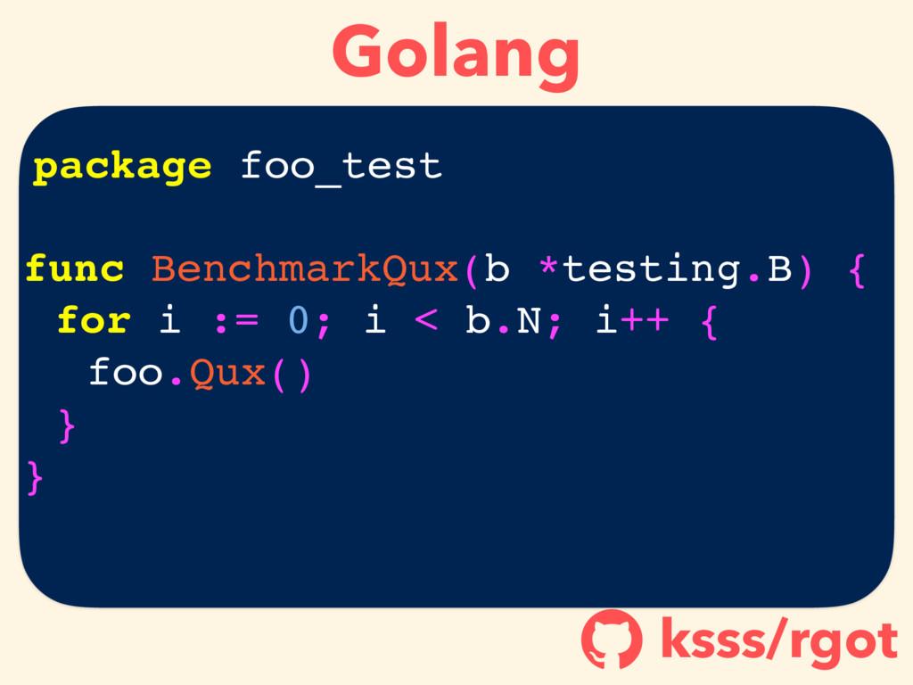 Golang ksss/rgot ! package foo_test func Benchm...