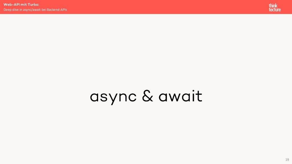 19 Deep-dive in async/await bei Backend-APIs