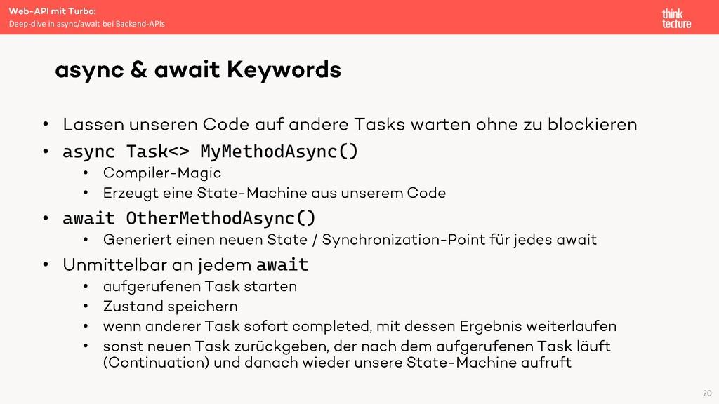 20 • • async Task<> MyMethodAsync() • • • await...