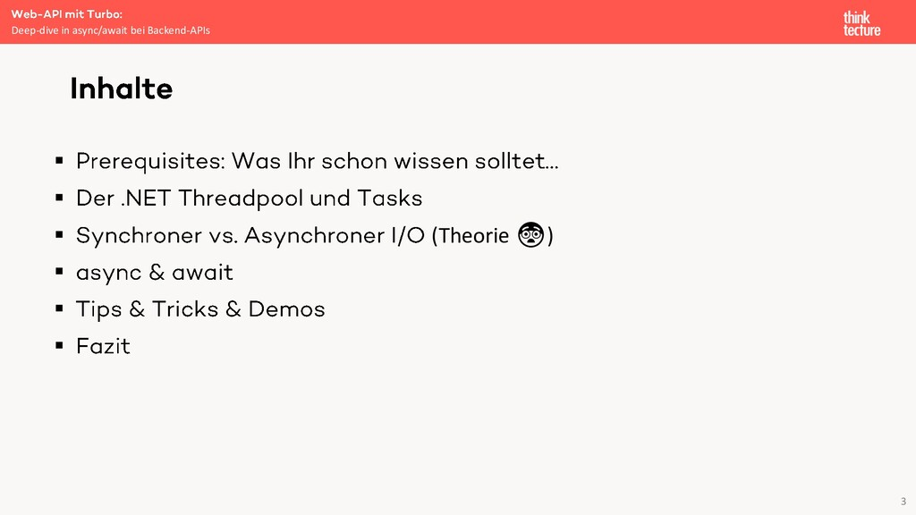 3 ▪ ▪ ▪ (Theorie 😨) ▪ ▪ ▪ Deep-dive in async/aw...