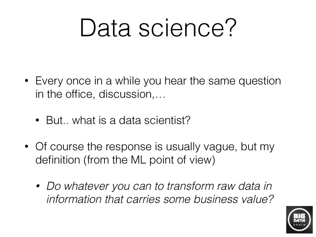 Data science? • Every once in a while you hear ...