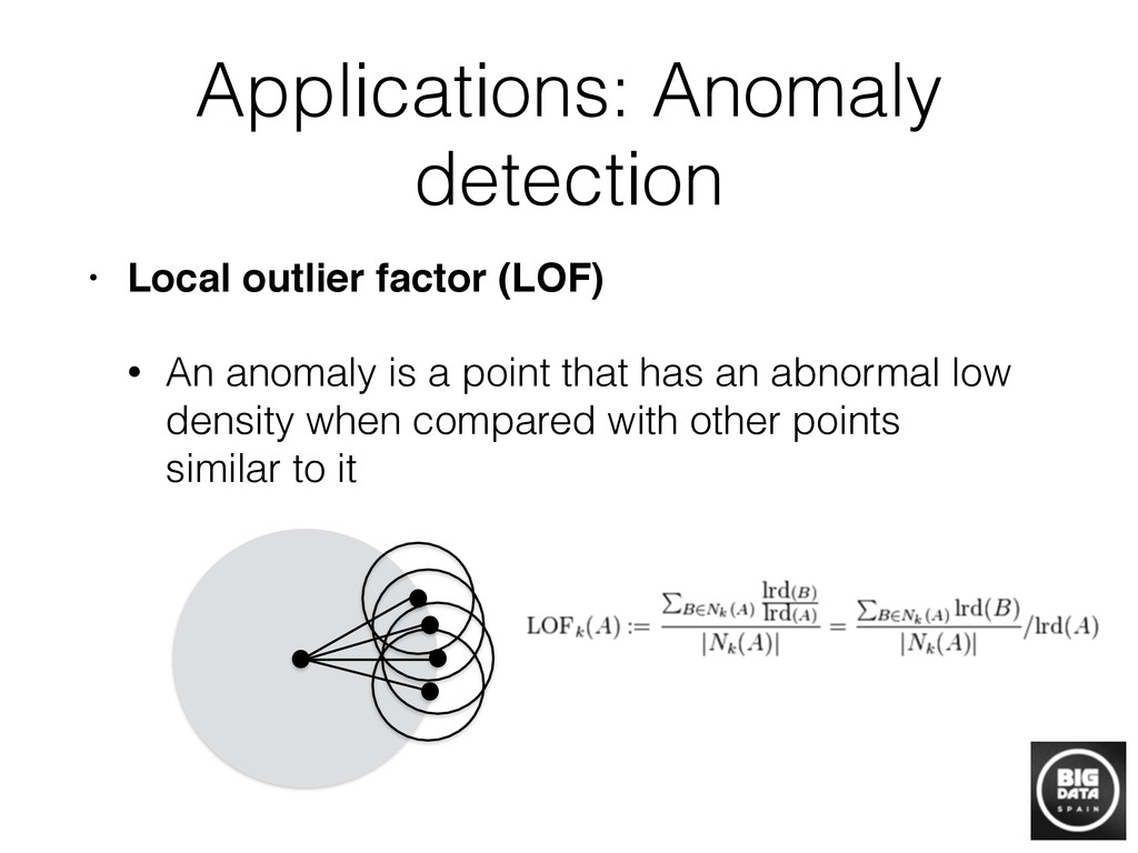 Applications: Anomaly detection • Local outlier...