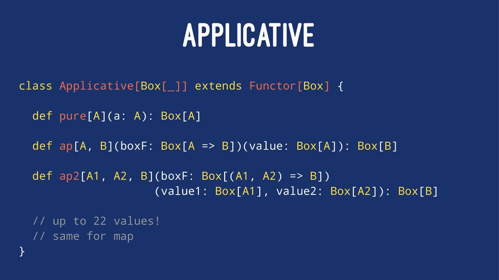 APPLICATIVE class Applicative[Box[_]] extends F...
