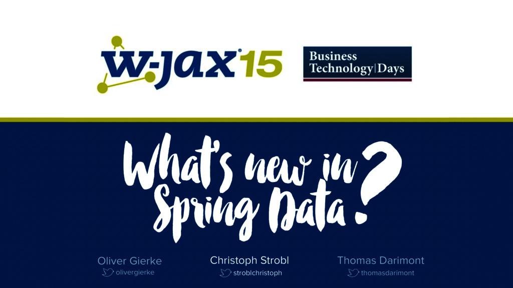 What's new in Spring Data ? stroblchristoph Chr...