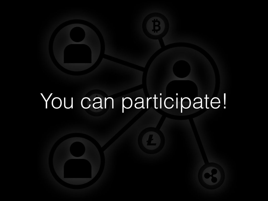 You can participate!