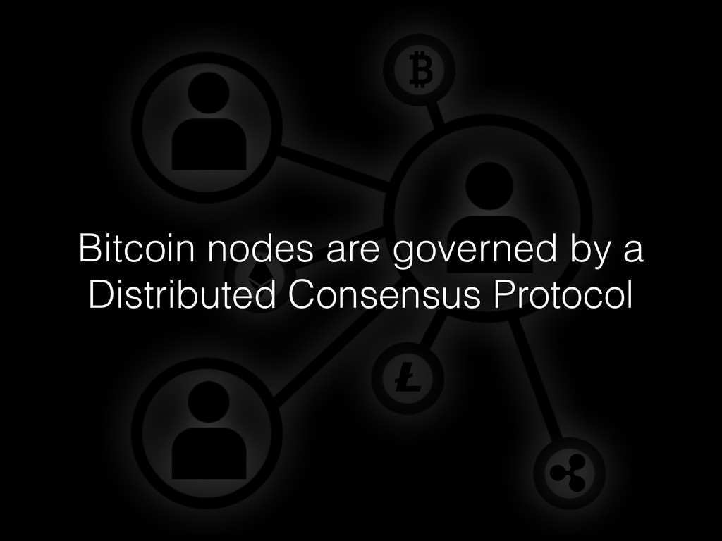 Bitcoin nodes are governed by a Distributed Con...