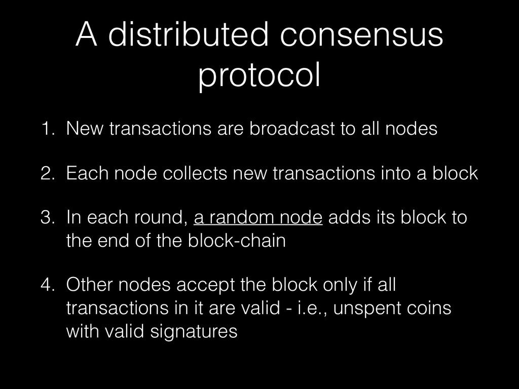 A distributed consensus protocol 1. New transac...