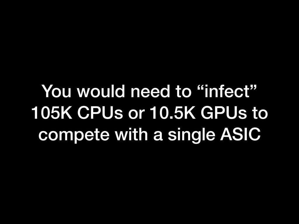 """You would need to """"infect"""" 105K CPUs or 10.5K G..."""