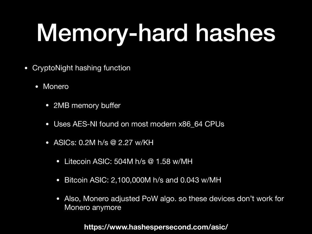 Memory-hard hashes • CryptoNight hashing functi...