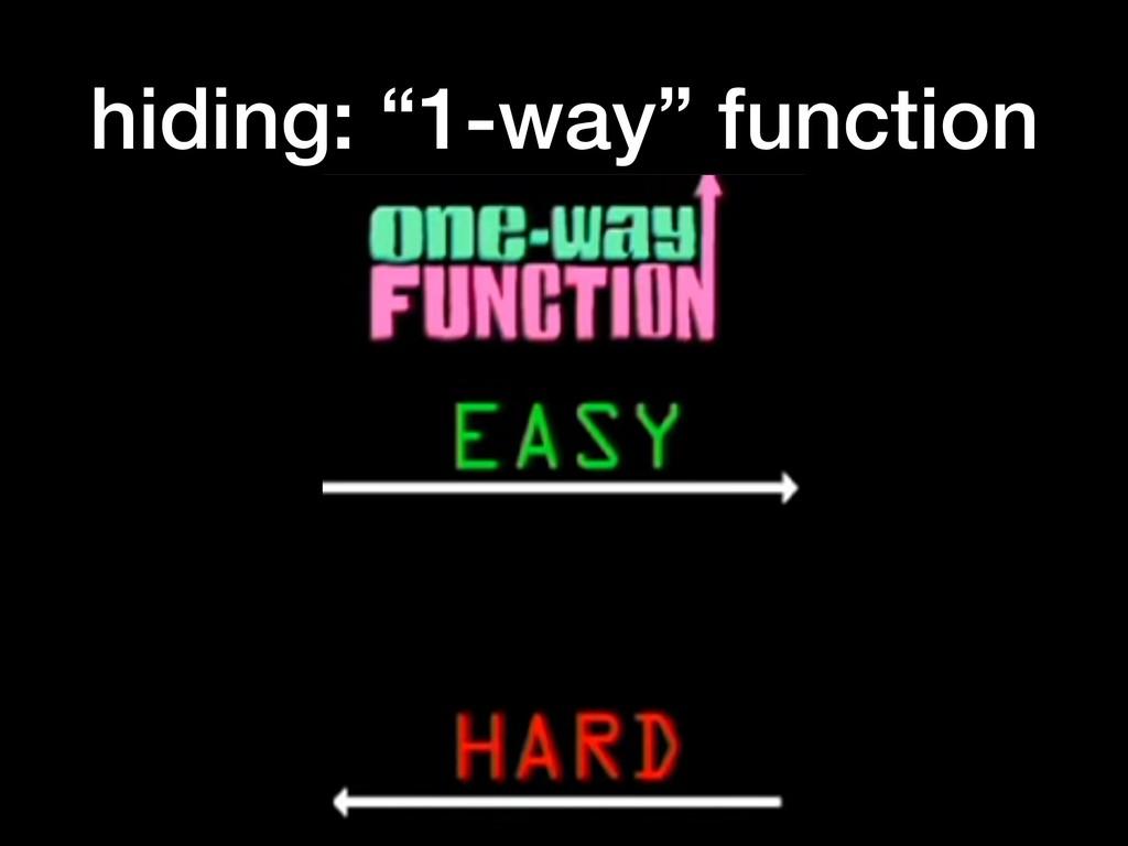 """hiding: """"1-way"""" function"""